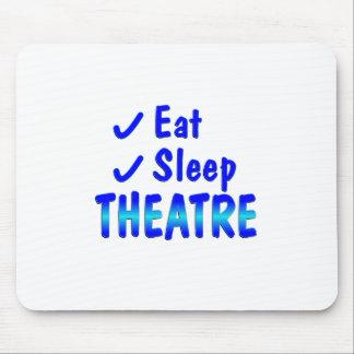 Eat Sleep Theatre Mouse Pad