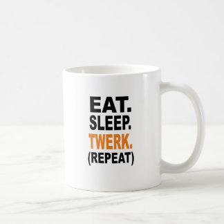 Eat. Sleep. Twerk. Mugs