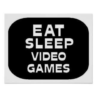 Eat Sleep Video Games Poster