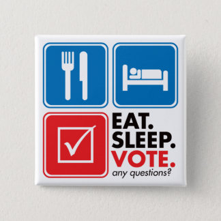 Eat Sleep Vote 15 Cm Square Badge