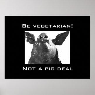 Eat Vegetarian - Not a Pig deal Poster