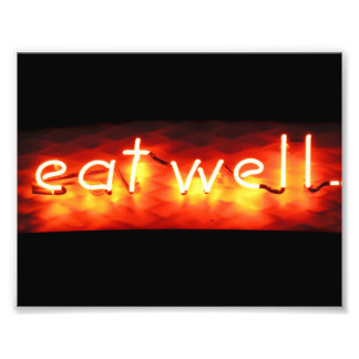 Eat Well, My Neon Sign Photograph
