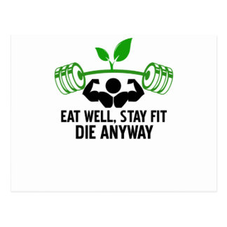 eat well, stay fit die anyway, lifting fitness postcard