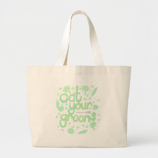 eat your greens large tote bag