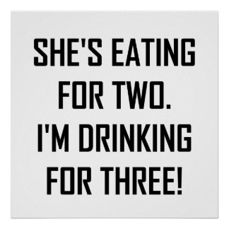 Eating For Two Drinking For Three Poster