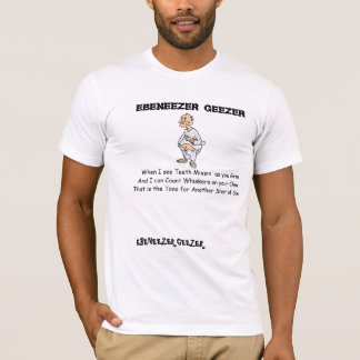 Ebeneezer Geezer has created a poem for his wife. T-Shirt