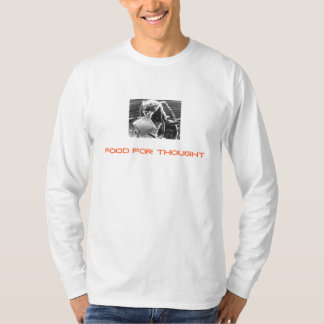 ec5d909fee71021f[1], FOOD FOR THOUGHT Tshirts