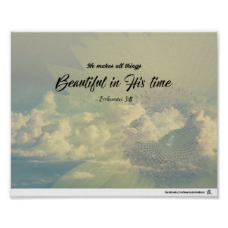 Ecclesiastes 3:11 - Beautiful in His time Poster