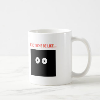 Echo Eyes Be Like... Coffee Mug