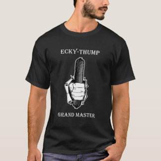 Ecky Thump Grand Master T-Shirt