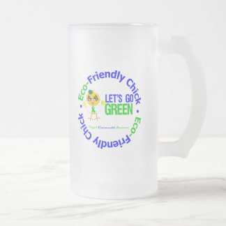 Eco-Friendly Chick Lets Go Green 16 Oz Frosted Glass Beer Mug