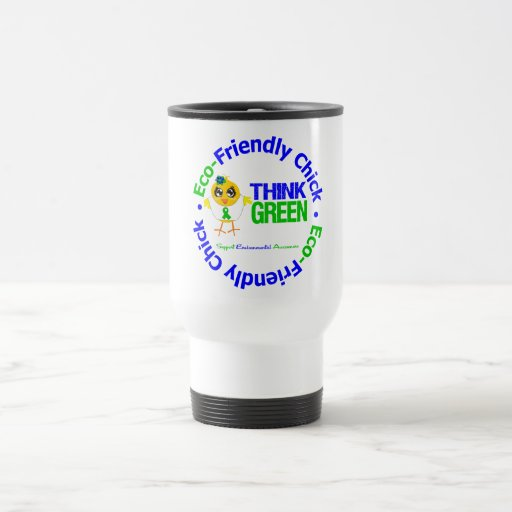Eco-Friendly Chick Think Green Coffee Mugs