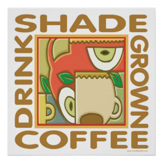 Eco-Friendly Shade Coffee Posters