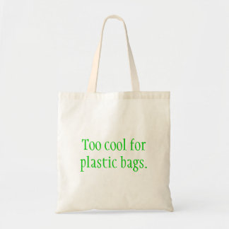 "EcoBag ""Too cool will be plastic bags """