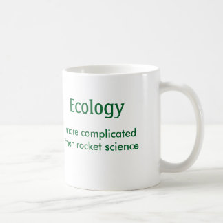 Ecology, more complicated than rocket science -Mug Coffee Mug