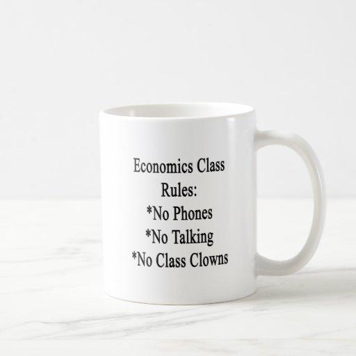 Economcis Class Rules No Phones No Talking No Clas Mug