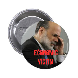 Economic Victim Pinback Buttons