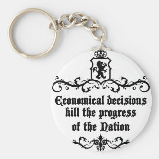 Economical Decisions Kill The Progress Medieval Key Ring