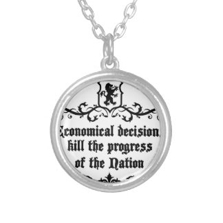 Economical Decisions Kill The Progress Medieval Silver Plated Necklace