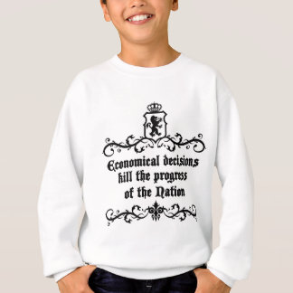 Economical Decisions Kill The Progress Medieval Sweatshirt