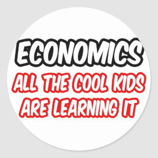 Economics...All The Cool Kids Are Learning It Classic Round Sticker