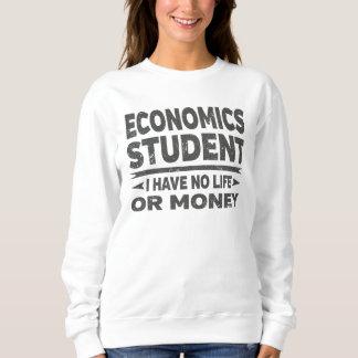 Economics College Student No Life Or Money Sweatshirt