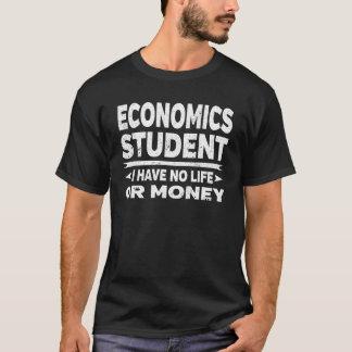 Economics College Student No Life Or Money T-Shirt