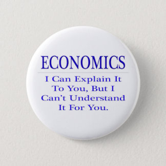 Economics ... Explain Not Understand 6 Cm Round Badge