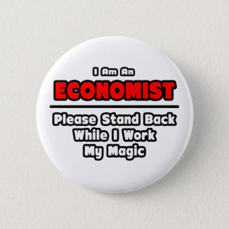 Economist ... Work My Magic 6 Cm Round Badge