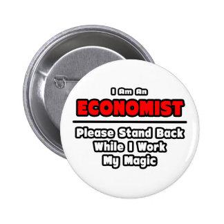 Economist ... Work My Magic 6 Cm Round Badge