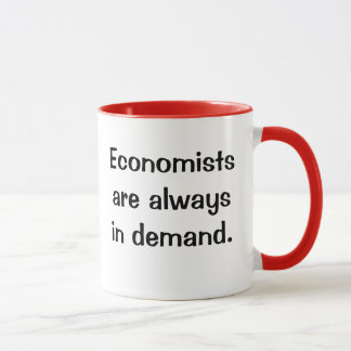 Economists in Demand. Witty Economics Quote Slogan Mug