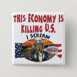 Economy is Killing U.S. 15 Cm Square Badge