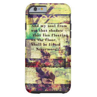 Edgar Allan Poe Quote Nevermore Tough iPhone 6 Case