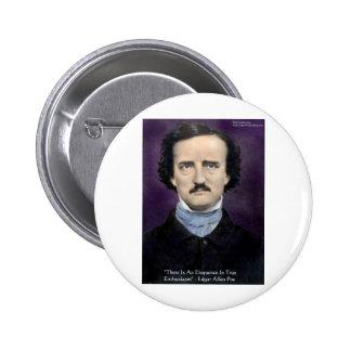 "Edgar Allen Poe ""Enthusiasm"" Wisdom Quote Gifts Pin"