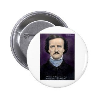 Edgar Allen Poe Enthusiasm Wisdom Quote Gifts Pin