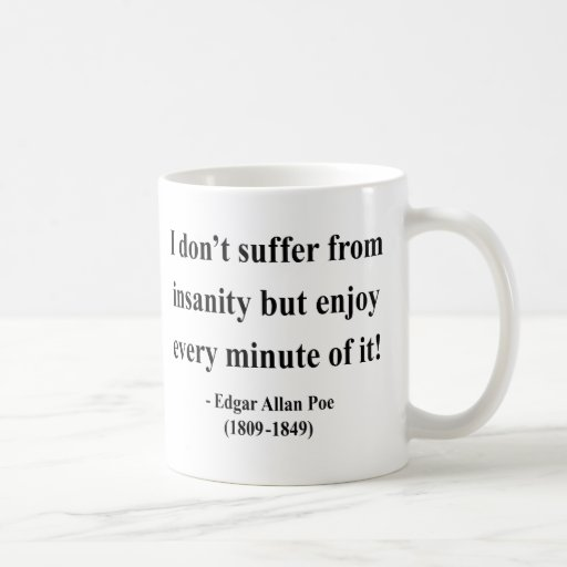 Edgar Allen Poe Quote 6a Mugs