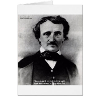"""Edgar Allen Poe """"Weep Alone"""" Love Quote Gifts Greeting Card"""