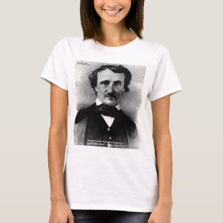 """Edgar Allen Poe """"Weep Alone"""" Love Quote Gifts T-Shirt"""