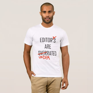 Editor—Overrated or Underrated T-Shirt