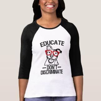 Educate Don't Discriminate Funny Pitbull Shirt