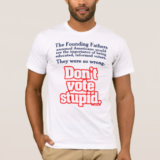 Educated, Informed Voters T-Shirt