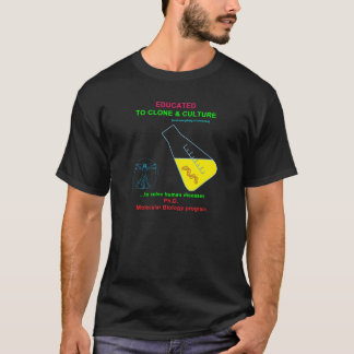 Educated to Clone & Culture T-Shirt