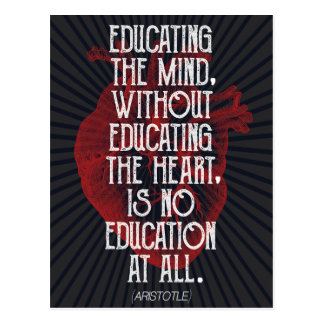 Educating the heart... - Aristotle quote postcard