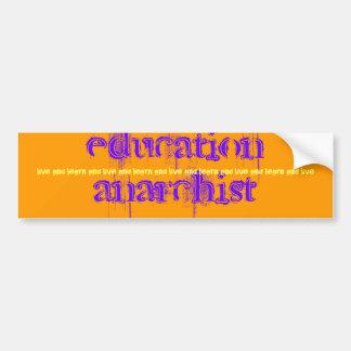 education anarchist, bumper sticker