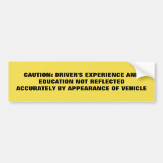 Education and Experience Bumper Sticker