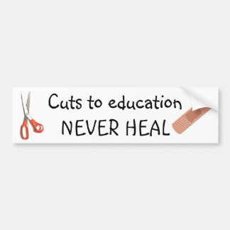 Education Cuts Are Permanent Bumper Stickers