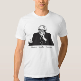 Education Equality Everyday Bernie Sanders 2016 Shirts