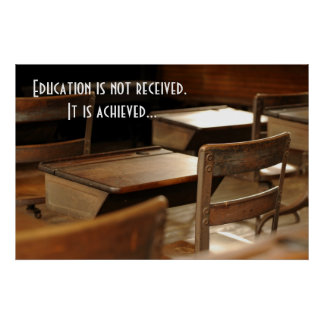Education is achieved posters
