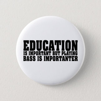 Education Is Important Bass Player Black Text 6 Cm Round Badge