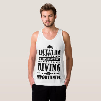 education is important but diving is importanter singlet